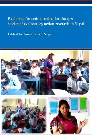 Exploring for Action, Acting for Change: Stories of Exploratory Action Research in Nepal